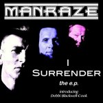 Manraze I Surrender The EP - Out Now.