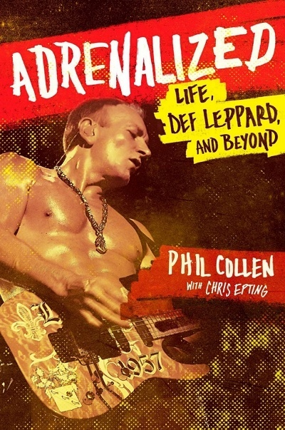 Phil Collen's Adrenalized Book Is Now Available Worldwide.