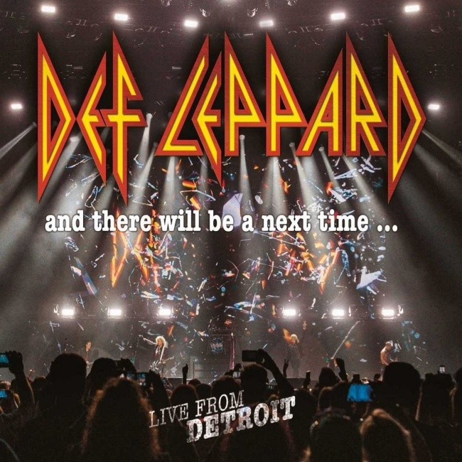 Def Leppard And There Will Be A Next Time...Live From Detroit DVD/Blu-ray 2017.